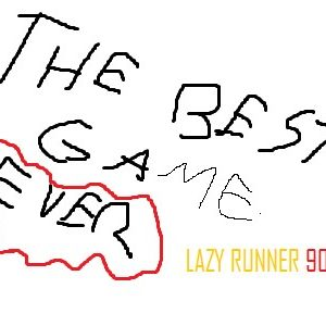 LAZY RUNNER 9000 (NOT A JOKE)